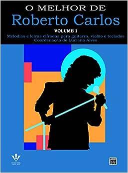O Melhor de Roberto Carlos - Volume 1 - Livros na Amazon