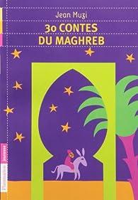 30 Contes Du Maghreb par Jean Muzi