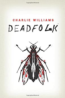 Deadfolk (The Mangel Series) by [Williams, Charlie]
