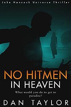 No Hitmen in Heaven: An Explosive Crime Thriller (Jake Hancock Universe Thriller) by [Taylor, Dan]