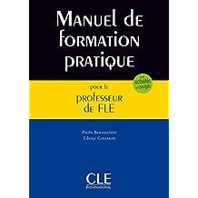 Manuel de formation pratique pour le professeur de FLE: avec activités et corrigés