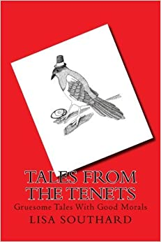 Book Tales From The Tenets: Gruesome Tales With Good Morals: Volume 1 by Mrs Lisa Southard (2014-10-27)