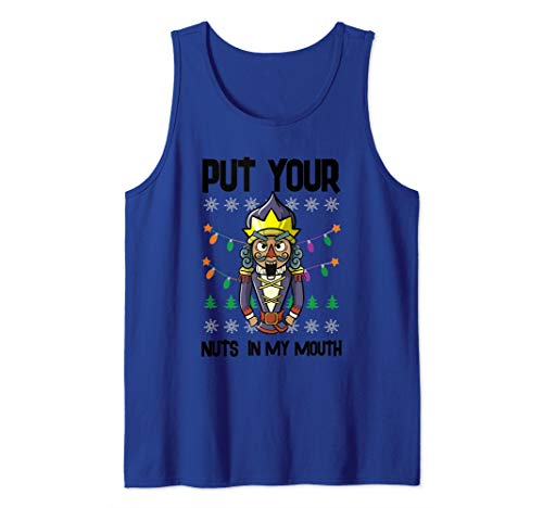 Put Your Nuts In My Mouth - Naughty Nutcracker Pervert Gift Tank Top (Christmas Jokes Filthy Dirty)