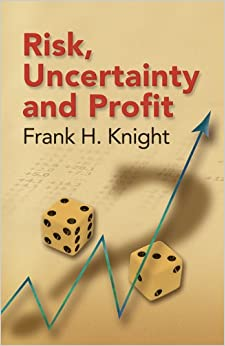 Risk, Uncertainty and Profit (Dover Books on History, Political and Social Science)
