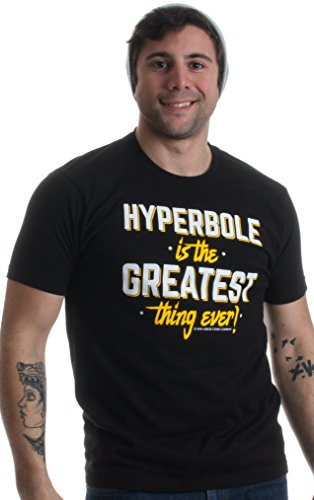 Hyperbole is the Greatest thing Ever! | Funny English Wordplay Unisex T-shirt