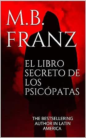 EL LIBRO SECRETO DE LOS PSICÓPATAS: THE BESTSELLERING
