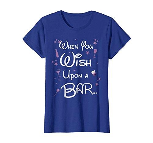 (Womens When You Wish Upon a Bar Funny T-Shirt for Magical Nights Medium Royal)