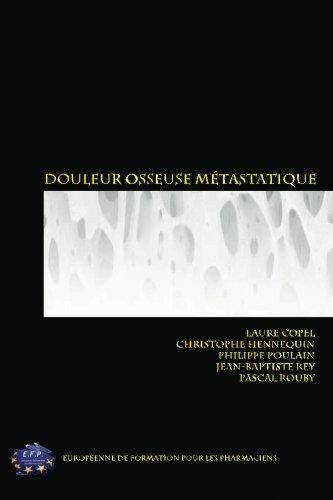 douleur-osseuse-metastatique-de-la-physiopathologie-a-la-prise-en-charge-french-edition