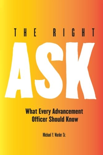 Download The Right Ask: What Every Advancement Officer Should Know pdf epub