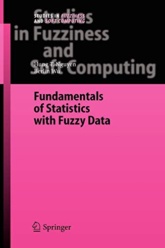 Fundamentals of Statistics with Fuzzy Data (Studies in Fuzziness and Soft Computing) por Hung T. Nguyen