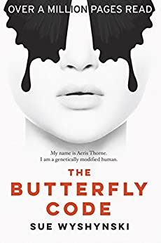 The Butterfly Code: GMO Humans (Girl On Fire Book 1) by [Wyshynski, Sue]