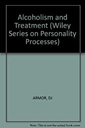 Alcoholism and Treatment (Wiley Series on Personality Processes)