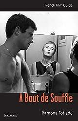 Bout de Souffle, A: French Film Guide