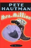 Mrs. Million, Pete Hautman, 0671038656