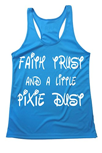 Quick Dry - Faith Trust and A Little Pixie DUST - Run Disney Inspired - Moisture Wicking - Light Weight