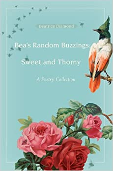 Book Bea¿s Random Buzzings: Sweet and Thorny: A Poetry Collection