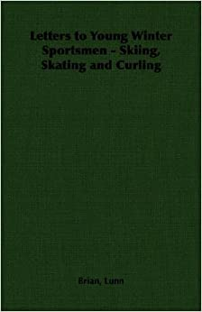 Libro PDF Gratis Letters To Young Winter Sportsmen - Skiing, Skating And Curling