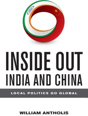 Inside Out India and China( Local Politics Go Global)[INSIDE OUT INDIA & CHINA WITH][Paperback]