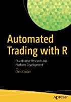 Automated Trading with R: Quantitative Research and Platform Development Front Cover