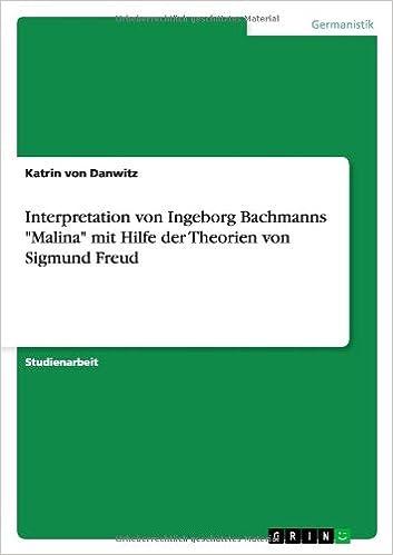 Interpretation von Ingeborg Bachmanns 'Malina' mit Hilfe der Theorien von Sigmund Freud