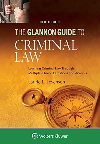 Pdf Law Glannon Guide to Criminal Law: Learning Criminal Law Through Multiple Choice Questions and Analysis (Glannon Guides)