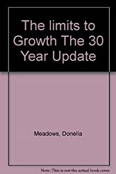 The limits to Growth The 30 Year Update