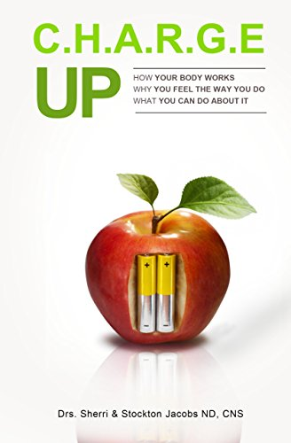 Charge UP: How your body works.  Why you feel the way you do.  What you can do about it.]()