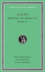 Method of Medicine: v. II, Bks. 5-9: 2 (Loeb Classical Library)