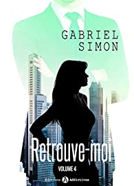 Retrouve-moi, tome 4 par Gabriel Simon