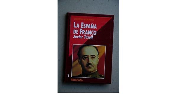 La España de Franco (Biblioteca Historia 16): Amazon.es: Tusell ...