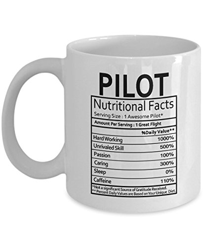 Pilot Gifts Pilot Nutritional Facts Label Pilot Gag Gifts - Gifts Coffee Mug Tea Cup White 11 Oz - Funny Gifts for Pilots