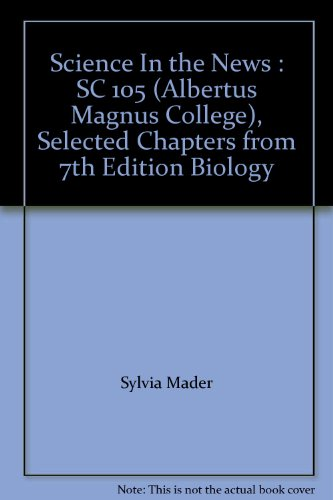 Science In the News : SC 105 (Albertus Magnus College), Selected Chapters from 7th Edition Biology