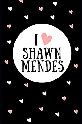 I Love Shawn Mendes: Blank Lined Designer Notebook Journal