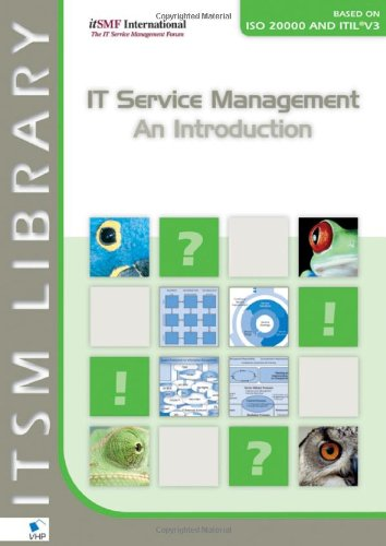 IT Service Management - An Introduction based on ISO 20000 and ITIL V3 (English version) (ITSM Library)
