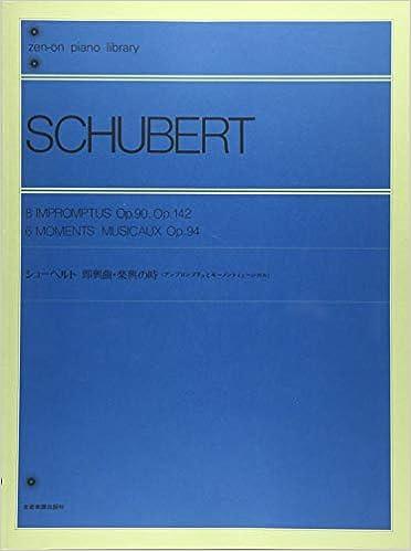 Book's Cover of シューベルト即興曲・楽興の時―アンプロンプチュとモーメントミュージカル  全音ピアノライブラリー (日本語) 楽譜 – 2020/1/20