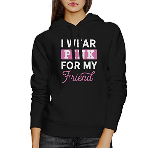 365 Printing I Wear Pink For My Friend Pink Ribbon Hoodie Black Pullover Shirt