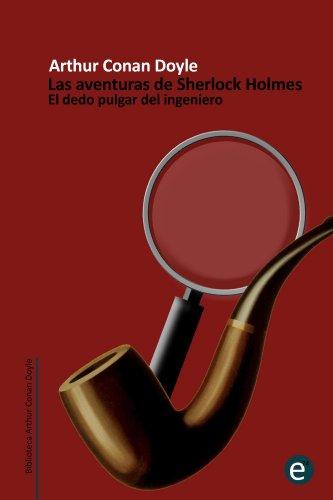 El dedo pulgar del ingeniero: Las aventuras de Sherlock Holmes (Spanish Edition) by