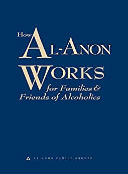How Al-Anon Works by [Al-Anon Family Groups]