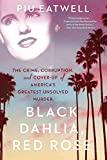 Download Black Dahlia, Red Rose: The Crime, Corruption, and Cover-Up of America's Greatest Unsolved Murder in PDF ePUB Free Online