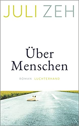 Über Menschen: Roman: Amazon.de: Zeh, Juli: Bücher