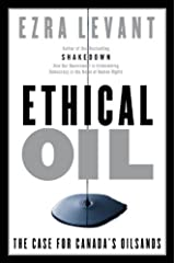 Ethical Oil: The Case for Canada's Oil Sands Kindle Edition