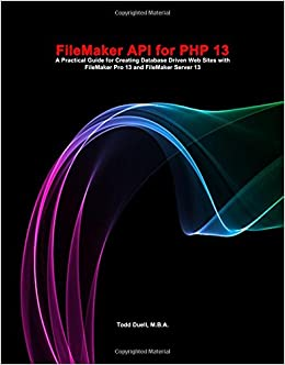 FileMaker API for PHP 13: Todd Duell, Formulations Pro