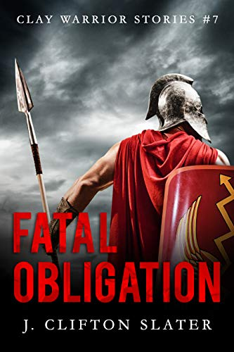 - Fatal Obligation (Clay Warrior Stories Book 7)