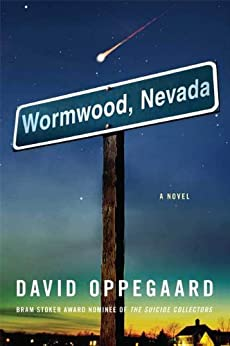 Wormwood, Nevada: A Novel by [Oppegaard, David]