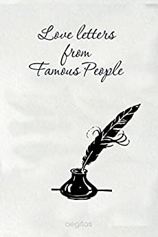 famous love letters letters from kindle edition by c h 11924