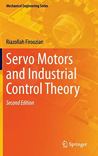 Servo Motors and Industrial Control Theory (Mechanical Engineering Series)