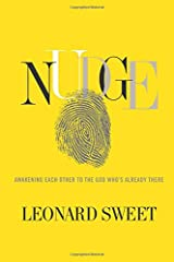 Nudge: Awakening Each Other to the God Who's Already There Hardcover