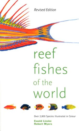 Reef Fishes of the World Indo-pacific and Caribbean ( Revised Edition with Over 2,000 Color Illustrations ) ( Collins Pocket Guide ) ()