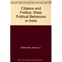 Citizens and Politics: Mass Political Behaviour in India