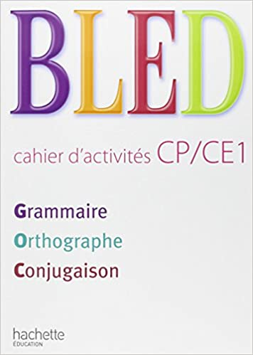 Bled Cp Ce1 Grammaire Orthographe Conjugaison Cahier D